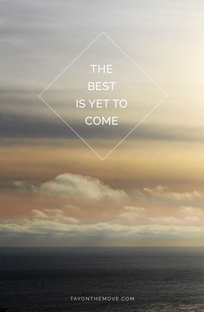 Positive Quotes: the best is yet to come