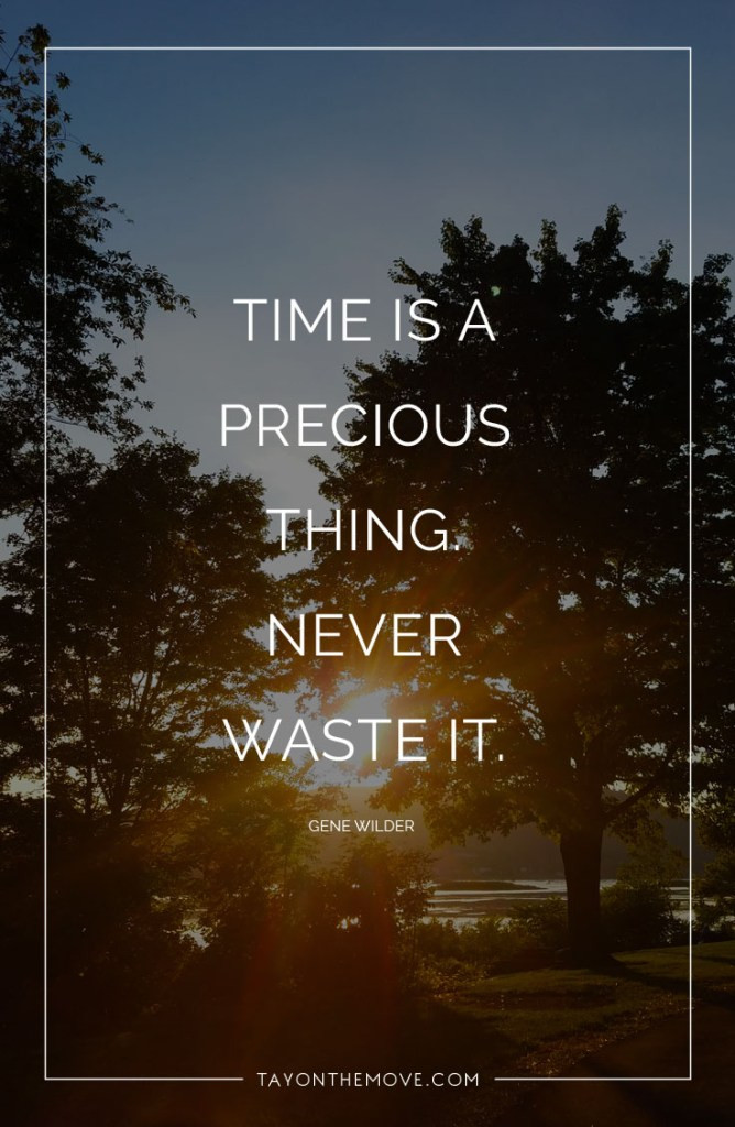 Time is a precious thing