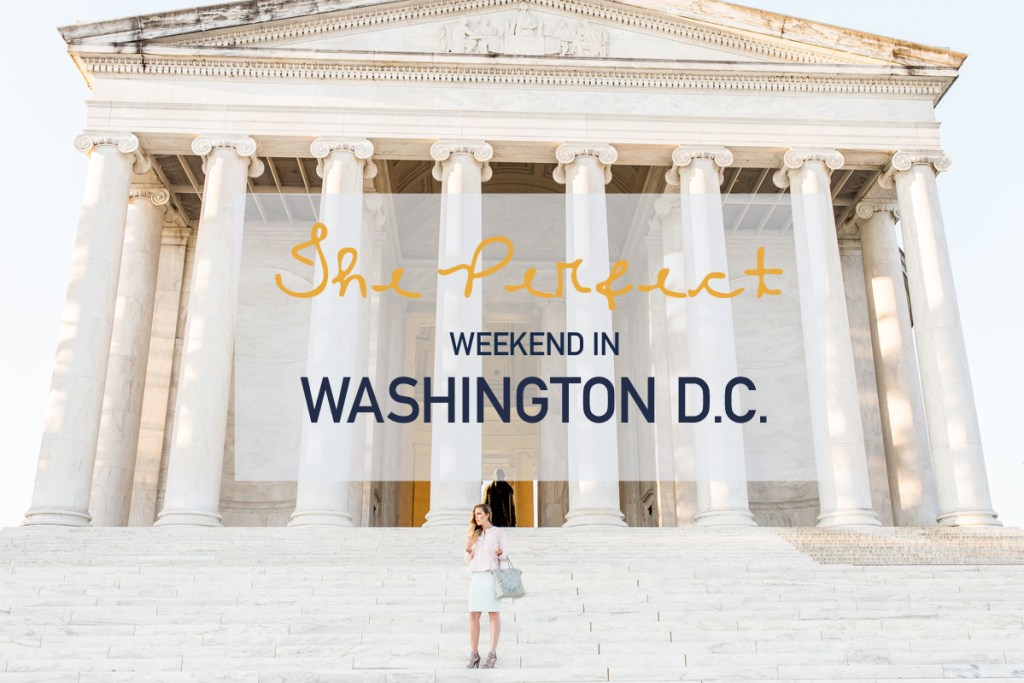 The perfect weekend in Washington D.C., Top 10 Things to Do