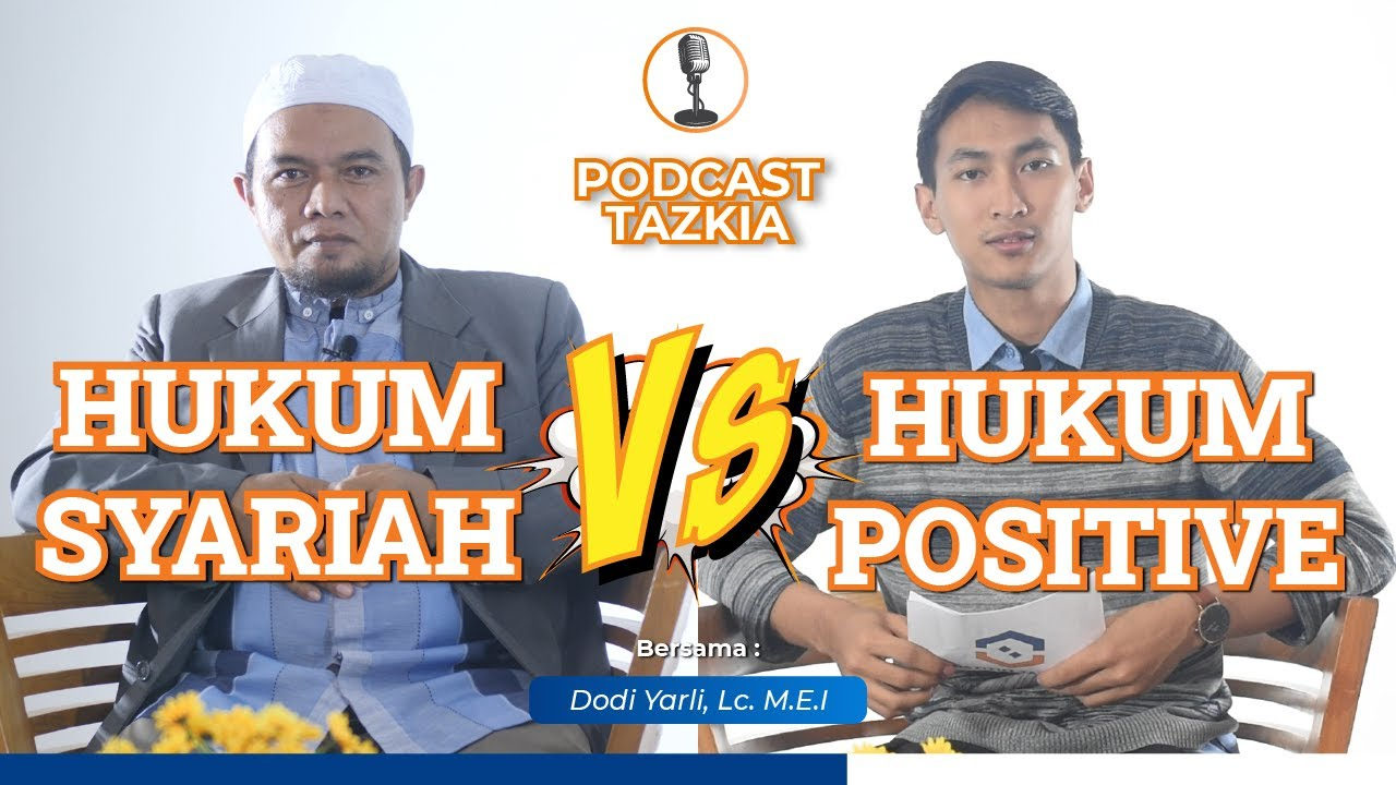 "(Video) Podcast Tazkia TV : ""Hukum Syariah VS Hukum Positif"""