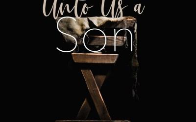 The Son of Sacrifice – Sermon Podcast 12/22/19