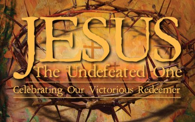 Jesus, the Undefeated One – Easter Cantata