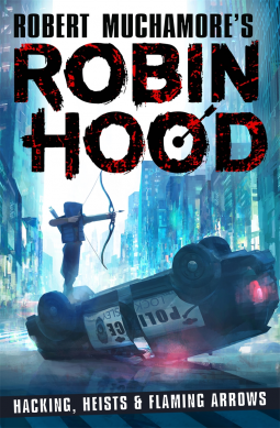 Robin Hood: Hacking, Heists & Flaming Arrows by Robert Muchamore is a great escape
