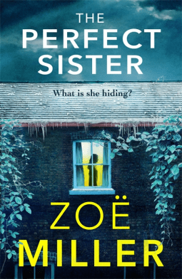 Zoe Miller's The Perfect Sister will make you question your own sibling bonds