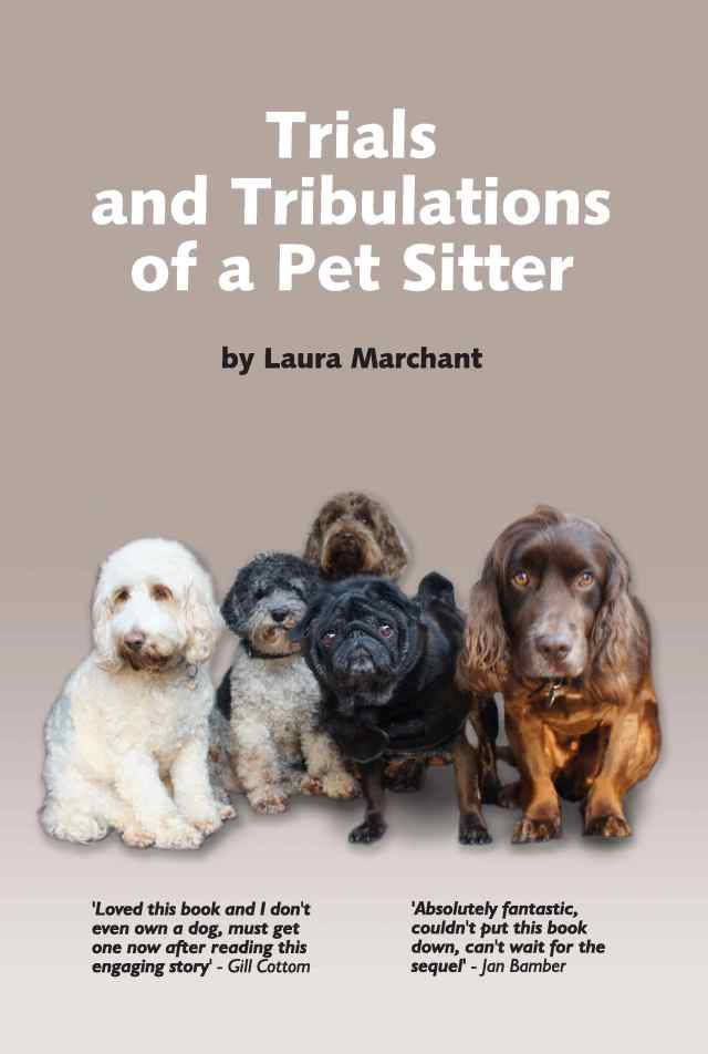 Trials and Tribulations of a Pet Sitter by Laura Marchant is a hilarious read