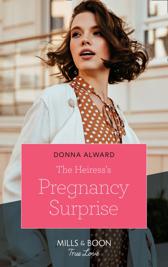 The Heiress's Pregnancy Surprise by Donna Alward is a heartwarming and lovely read