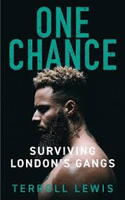 One Chance: Surviving London Gangs by Terroll Lewis is a thought-provoking read