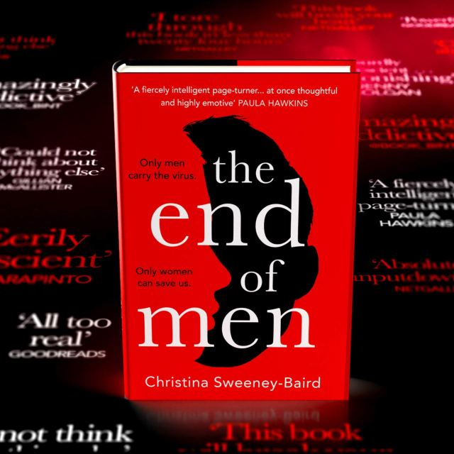 The End of Men is a gripping and compelling debut from Christina Sweeney- Baird