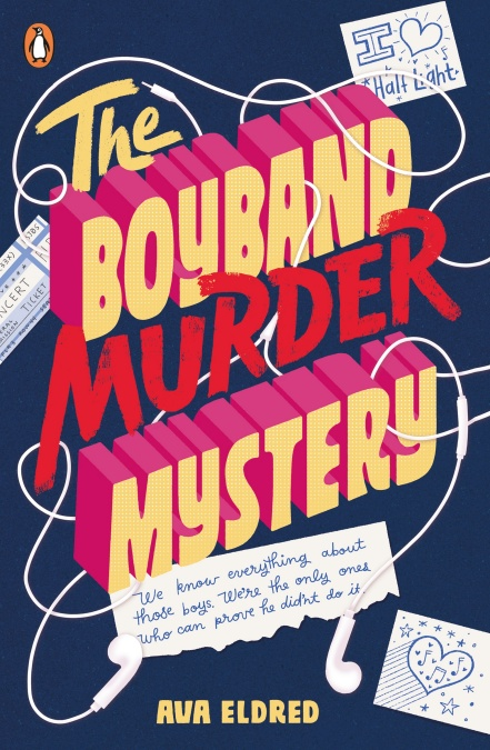 The Boyband Murder Mystery by Ava Eldred is a love letter to fandoms and the friends you make within them