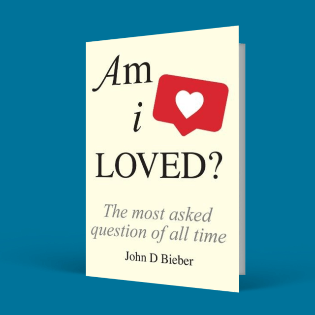 Am I Loved is the thought-provoking read from John D Bieber