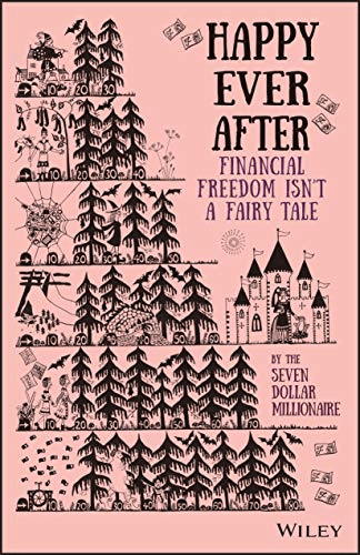 Happy Ever: Financial Freedom Isn't A Fairytale demystifies And Makes finance Easy to understand