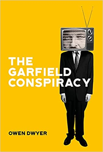 The Garfield Conspiracy by Owen Dwyer is the perfect blend of history and fiction
