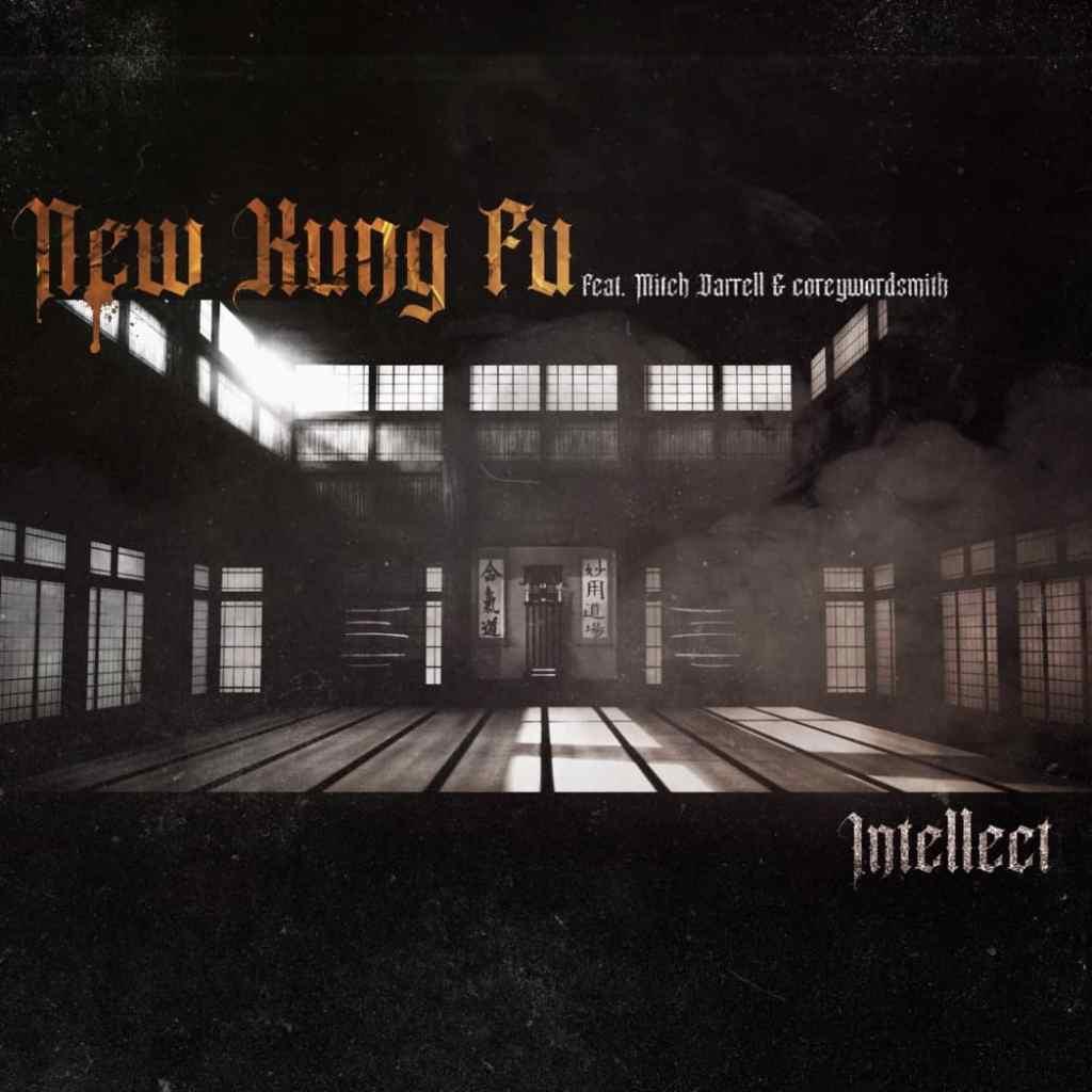 "iNTELLECT, ""New Kung Fu"" ft. Mitch Darrell, coreywordsmith"
