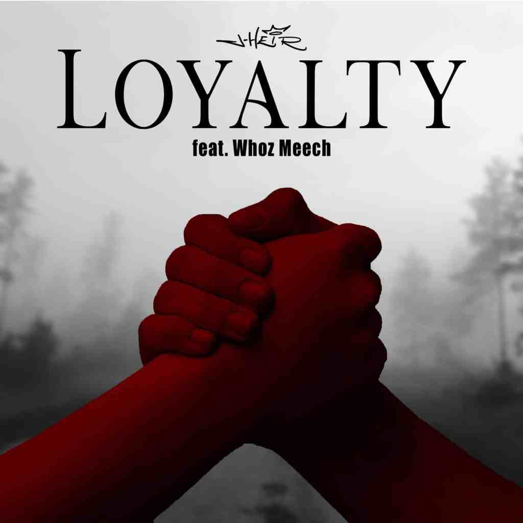 "J-Heir drops ""Loyalty"" feat. Whoz Meech"