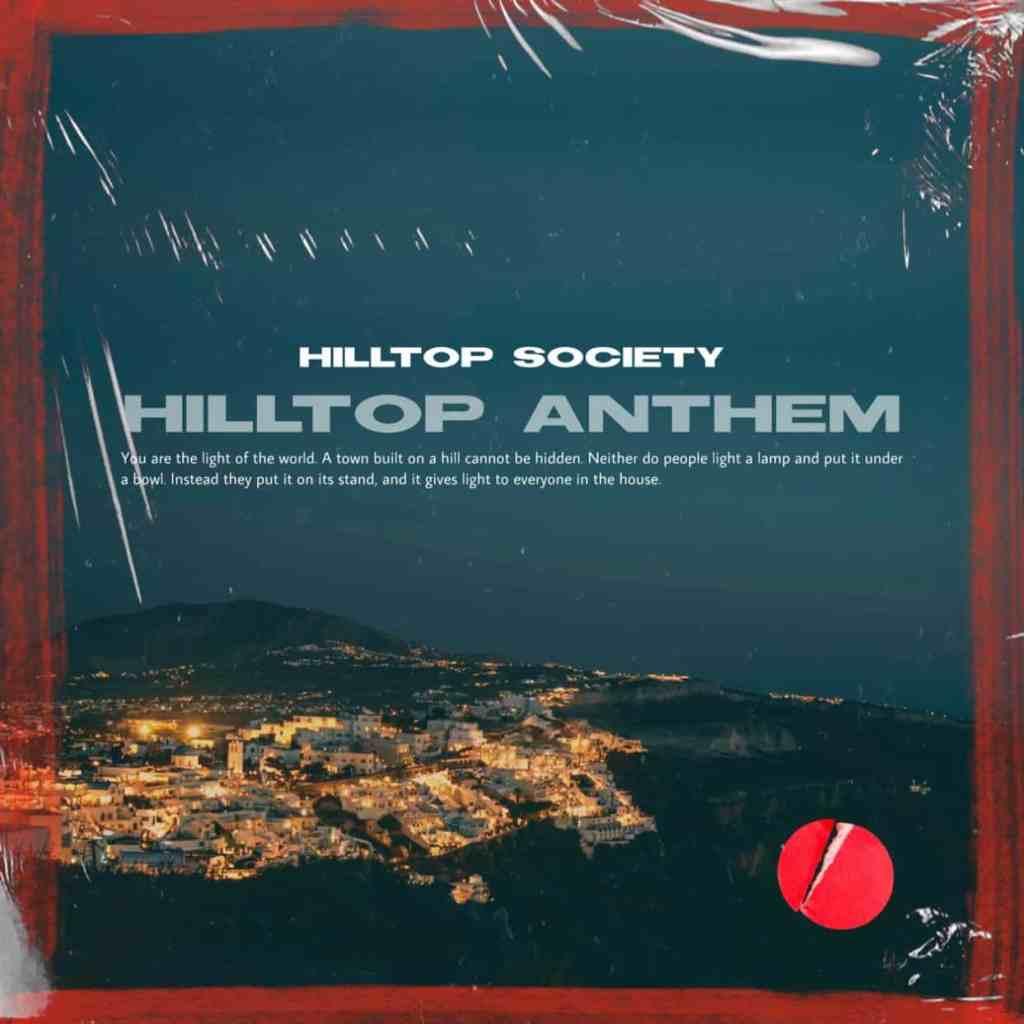 "Hilltop Society Drops Debut Song ""Hilltop Anthem"""