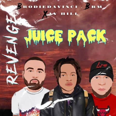 "3 song Juice Pack (BRM, Xay Hill, Brodiedavinci) ""Revenge"""