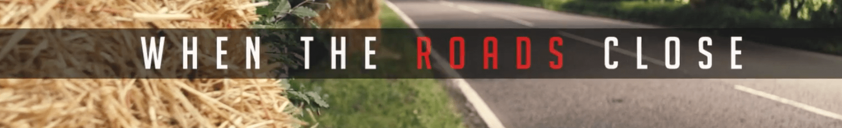 When the Roads Close : Ulster Grand Prix and Dundrod 150 Road Races