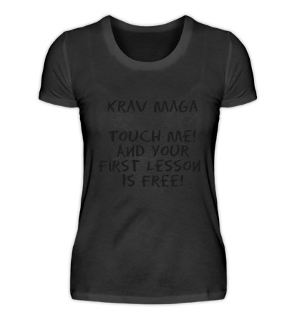 Krav Maga Touch me! And Your First.. - Damenshirt-16