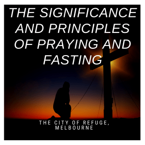 The Significance and Principles of Praying and Fasting