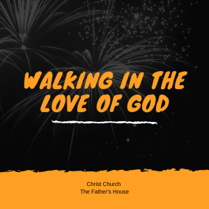 Walking in the Love of God