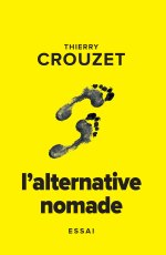 Thierry Crouzet - L'alternative nomade