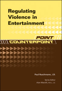 Point Counterpoint: Regulating Violence in Entertainment