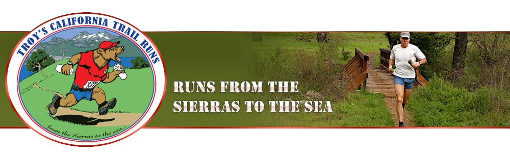 Banner - Troy's California Trail Runs. Runs from the Sierras to the Sea. Northern California Trail Races.