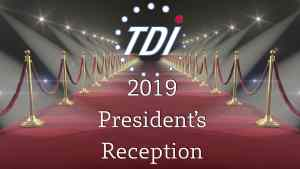 Red carpet with lights. Text reads: (TDI logo) 2019 President's Reception