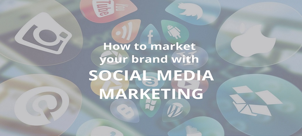 How To Market Your Brand With Social Media Marketing?