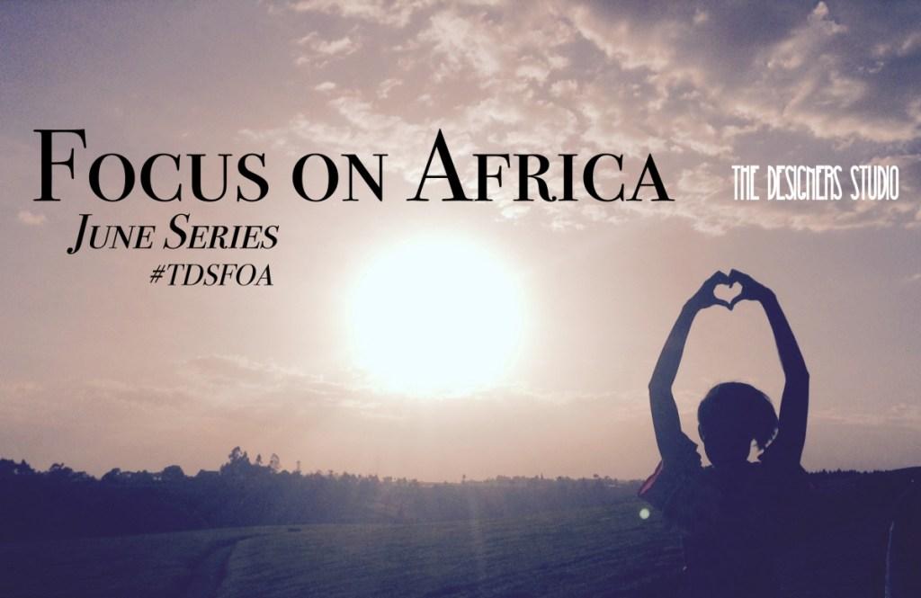 Focus on Africa June TDS Series #TDSFOA