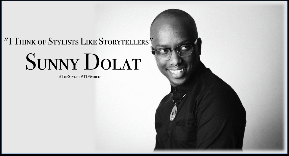 As poets use words, stylists are storytellers through fashion, Sunny Dolat