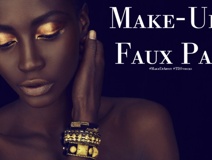 Black Women Make-up Faux Pas #MakeUpArtist #TDSvoices