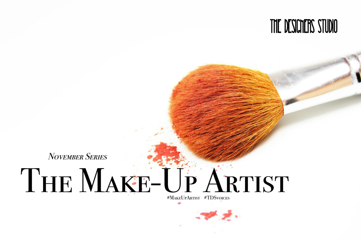 The Designers Studio November Make-Up Artist Series #MakeUpArtist #TDSvoices