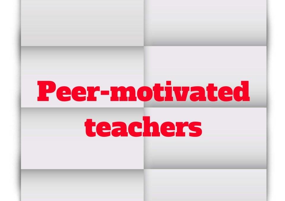 Peer-motivated teachers
