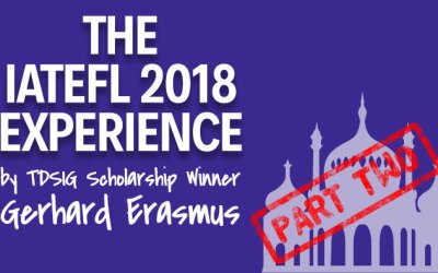 The IATEFL Experience Part Two – By Gerhard Erasmus