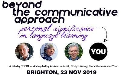 Beyond the Communicative Approach – A TDSIG Workshop for November 2019