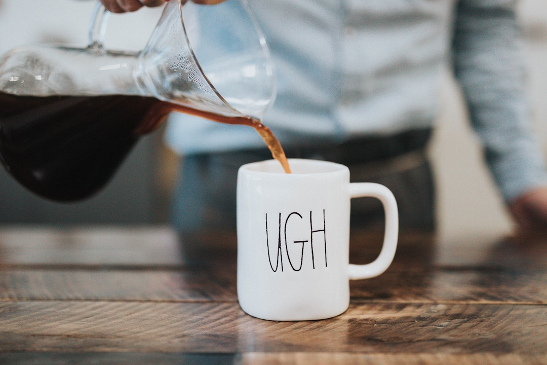 Coffee cup, mornings, early, ugh, early morning, I don't do mornings