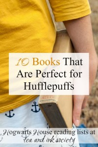 Every Hufflepuff should add these 10 novels to their reading list! These include some of the best literary Hufflepuffs of all time. #Hufflepuff #HogwartsHouses