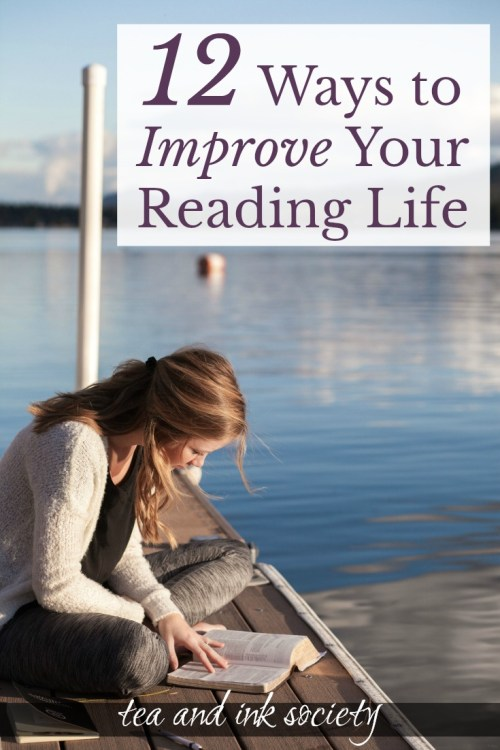Improve your reading life with these 12 habits and practices for the intentional reader. You'll get more out of the books you read, and your appetite for literature will increase! #literarywoman #bookishlife