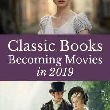 Want to find out what classic book-to-movie adaptations are coming out in 2019? Check out this list of classic books becoming movies and TV miniseries for the big screen, Amazon, Netflix, and the BBC. #PeriodFilms