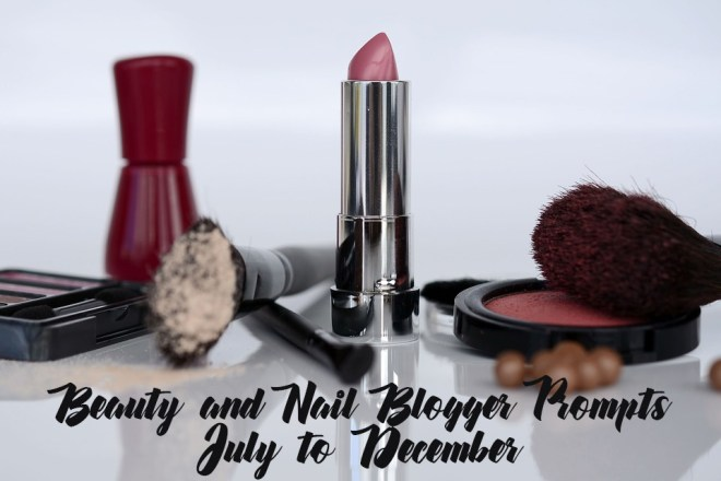 Beauty and Nail Blogger Prompts - July to December Blog Post Prompts