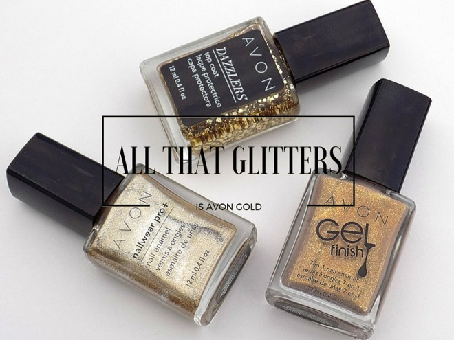 All that glitters is Avon gold nail polishes