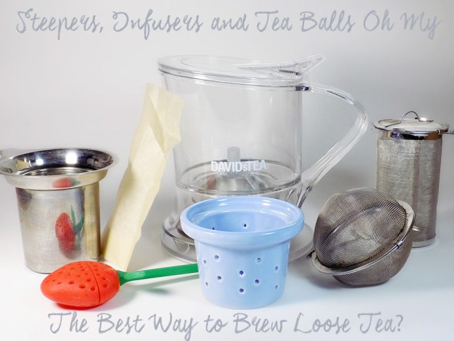 How to Steep Tea or Brew Tea - Steepers vs Infusers vs Tea Balls - vs Tea Bags - Which Is Best
