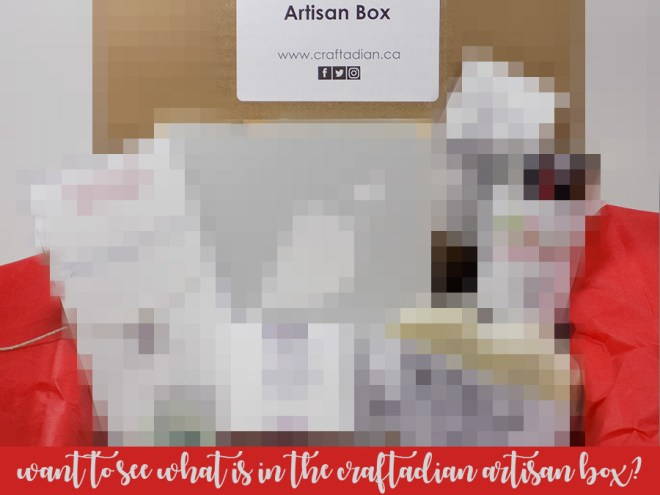 Craftadian Artisan Box May 2017 - Whats In The Box - Pixelated