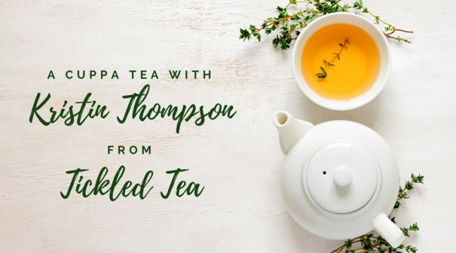 A Cuppa Tea With Tickled Tea Interview