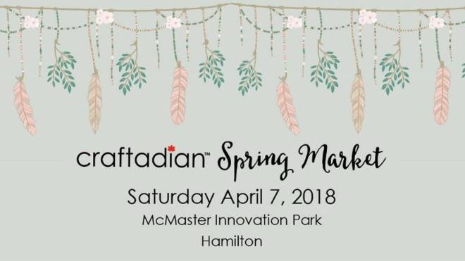 Craftadian Made By Hand Show April 2018 Hamilton
