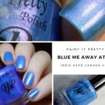 Paint it Pretty Blue Me Away
