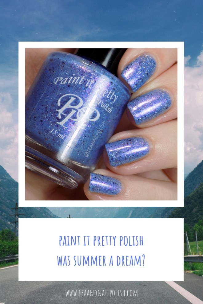 Paint it Pretty Polish Was Summer A Dream Swatches Review PIN