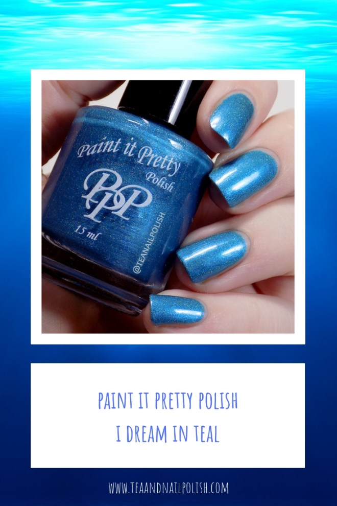 Paint it Pretty Polish I Dream In Teal Holo Polish Swatches Review PIN