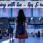 Travelling with Tea - Tea on a Flight - Can You Fly With Tea in Luggage Carryon